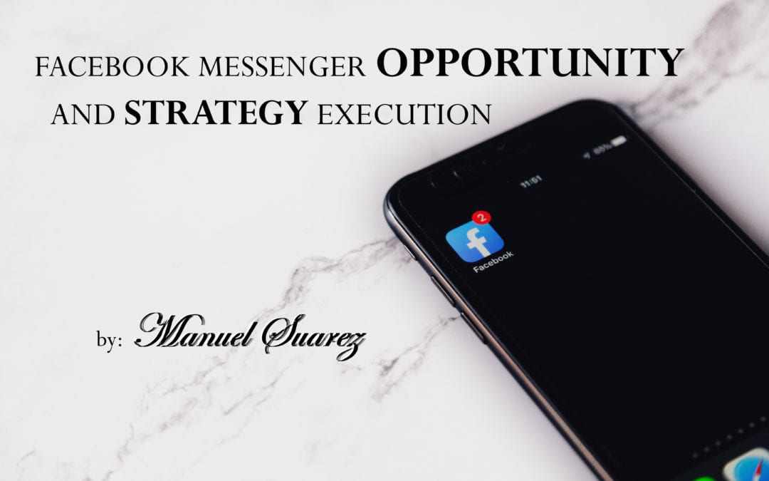 More on the Facebook Messenger Opportunity and Strategy Execution